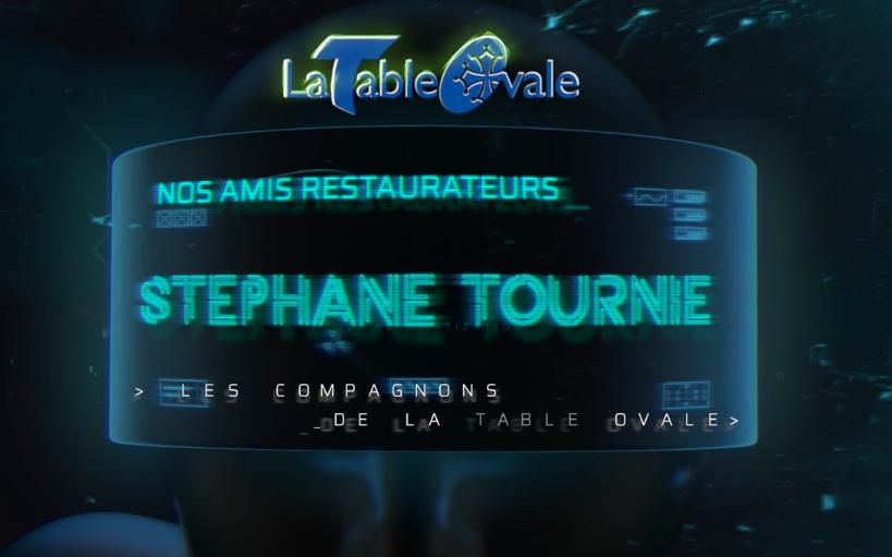 Nos amis restaurateurs : Stéphane TOURNIÉ